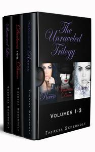 The Unraveled Trilogy Box Set: Volumes 1-3