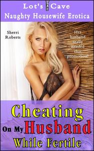 Cheating On My Husband While Fertile