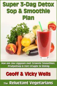 Super 3-Dag Detox Sop & Smoothie Plan
