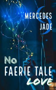 No Faerie Tale Love