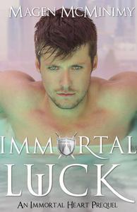 Immortal Luck (An Immortal Heart Prequel)