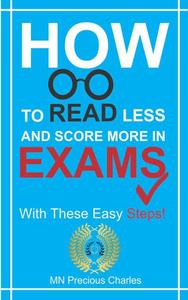 How to Read Less and Score More in Exams