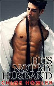 He's Not My Husband... #4 (Cuckold Hotwife Husband Erotica)