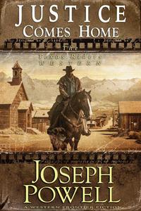 Justice Comes Home (The Texas Riders Western #2) (A Western Frontier Fiction)
