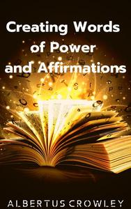 Creating Words of Power and Affirmations
