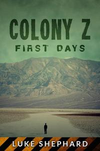 Colony Z: First Days (Vol. 3)