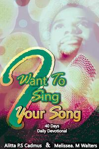 I Want to Sing Your Song (40 Day Devotional)