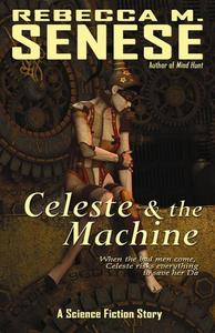 Celeste and the Machine: A Science Fiction Story