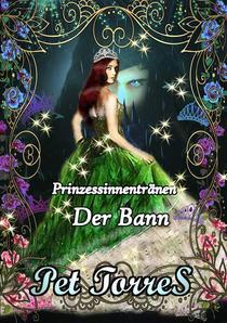 Prinzessinnentränen - Der Bann