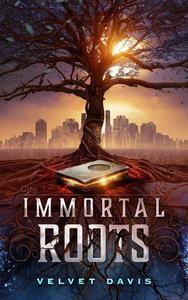 Immortal Roots
