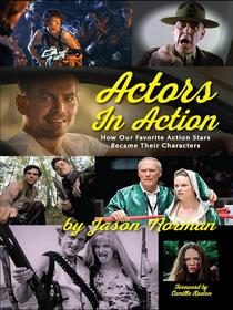 Actors in Action: How Our Favorite Action Stars Became Their Characters