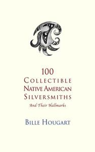 100 Collectible Native American Silversmiths