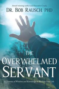 The Overwhelmed Servant