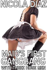 Maid's First Gangbang With Three Huge Men