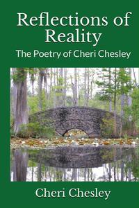 Reflections of Reality: The Poetry of Cheri Chesley