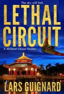 Lethal Circuit: A Michael Chase Spy Thriller