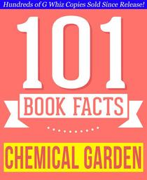 The Chemical Garden Trilogy - 101 Amazing Facts You Didn't Know