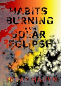 Habits burning in the Solar Eclipse