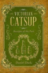 Victorian Catsup: Receipts of the Past