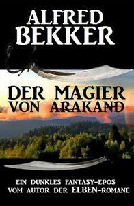 Ein dunkles Fantasy-Epos: Der Magier von Arakand