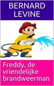 Freddy, de vriendelijke brandweerman
