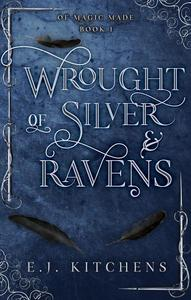 Wrought of Silver and Ravens