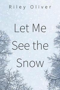 Let Me See the Snow