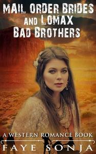 Mail Order Brides and Lomax Bad Brothers (A Western Romance Book)