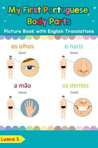 My First Portuguese Body Parts Picture Book with English Translations