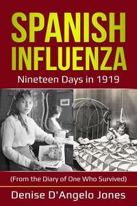 Spanish Influenza: Nineteen Days in 1919