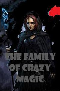 The Family of Crazy Magic