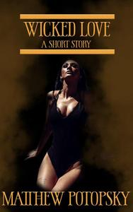 Wicked Love: Short Story