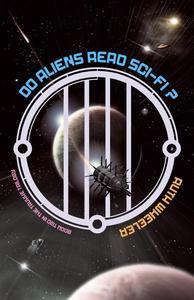 Do Aliens Read Sci-fi?
