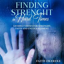 Finding Strength In Hard Times