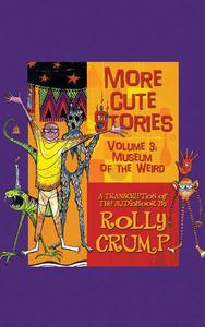 More Cute Stories Vol. 3: Museum of the Weird