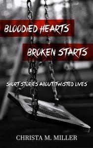 Bloodied Hearts & Broken Starts