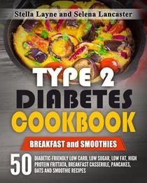 Type 2 Diabetes Cookbook: Breakfast and Smoothies