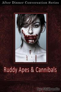 Ruddy Apes And Cannibals