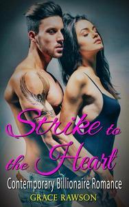 Strike to the Heart - Contemporary Billionaire Romance