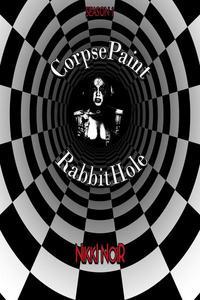 Corpsepaint and RabbitHole