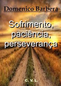 Sofrimento, paciência, perseverança