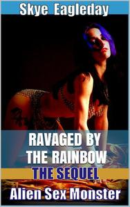 Alien Sex Monster: The Sequel (Ravaged by the Rainbow)