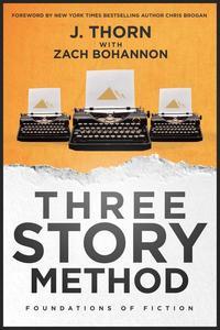 Three Story Method: Foundations of Fiction