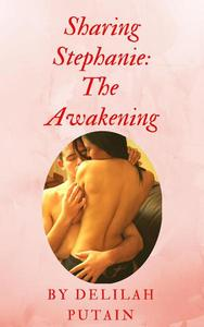 Sharing Stephanie-The Awakening