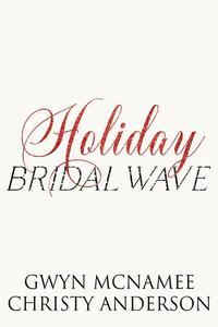 Holiday Bridal Wave