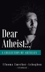 Dear Atheist...