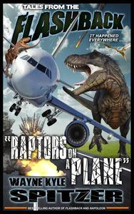 "Tales from the Flashback: ""Raptors on a Plane"""