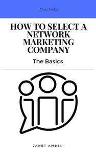 How to Select a Network Marketing Company: The Basics