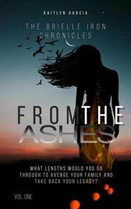 From the Ashes (The Brielle Iron Chronicles: Volume One)