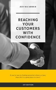 Reaching You Customers With Confidence